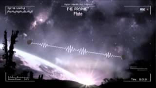 The Prophet - Flute [HQ Edit]