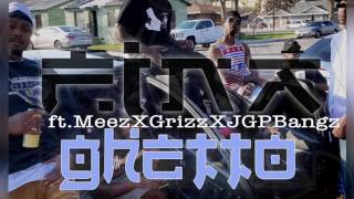 Fina Ghetto ft.Meez,Grizz prod by.JGPBangz