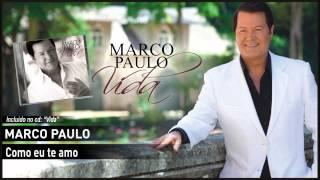 04 - Marco Paulo - Como eu te amo