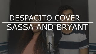 Despacito - Luis Fonsi, Daddy Yankee and Justin Bieber (cover by Sassa and Bryant)