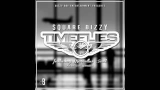 Square Bizzy - Time Flies (feat. Marcellus Scott) [Audio]