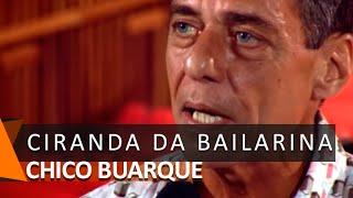 Chico Buarque e Luiz Claudio Ramos: Ciranda da Bailarina (DVD Saltimbancos)