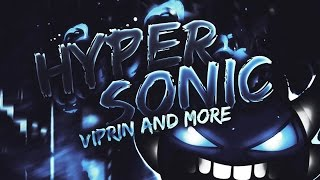 Geometry Dash - Hypersonic (Extreme Demon) - By Viprin and more [LIVE]
