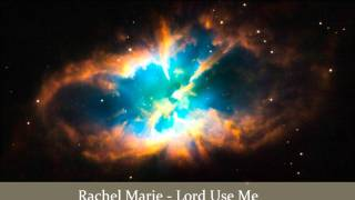 Rachel Marie - Lord Use me Feat J-Diz.wmv