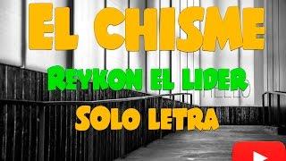 El chisme - Reykon el Lider [LETRA]
