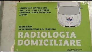 """Presentato ad Andria il progetto """"Radiologia Domiciliare"""""""