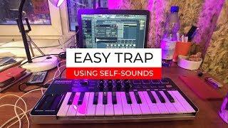 EASY TRAP IN 1 MIN! Usng self-sounds in FL Studio!
