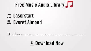 Laserstart - Everet Almond (YouTube Royalty-free Music Download)