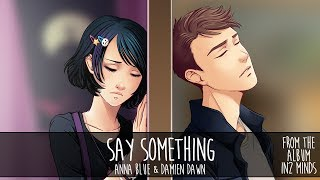 Anna Blue & Damien Dawn- Say Something (official audio)