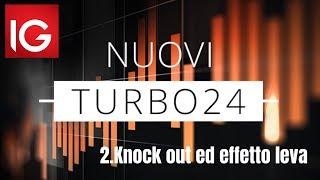 Turbo24 di IG: come funzionano Knock out ed effetto leva