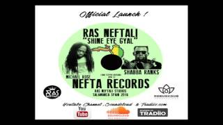 Shabba Ranks Ft. Michael Rose meets Ras Neftali - Shine eye gyal