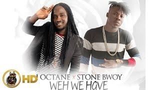 I-Octane Ft. Stone Bwoy - Weh We Have Ova Dem - November 2015