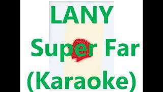 LANY   Super Far Karaoke