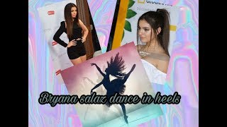 Bryana salaz dance in heels