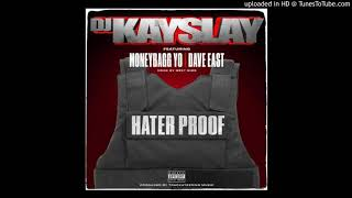 DJ Kay Slay - Hater Proof Ft. Dave East & MoneyBagg Yo