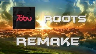 Tobu - Roots (REMAKE + FREE FLP)