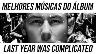 Top 8 Melhores Músicas do Álbum Last Year Was Complicated - Nick Jonas