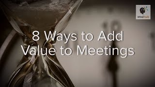 Adding Value to Meetings