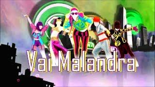 Just Dance 2018 Vai Malandra By Anitta, Mc Zaac, Maejor ft. Tropkillaz & DJ Yuri Martins