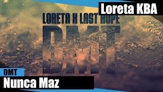 Loreta & Last Hope - Nunca Maz ( no iTunes & Spotify )