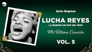 9. Remembranzas - Lucha Reyes - Mi Última Canción, Vol. 5 - Serie Regresa