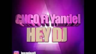 CNCO Ft Yandel - Hey DJ (Remix) Dj Flypy 2017