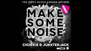 Make Some Noise ( Chuckie & Junxterjack ) (PiiMous Bootleg)