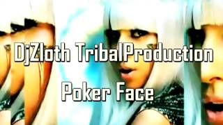 DJ Zloth Ft. Lady Gaga - Poker Face (Tribal Remix)