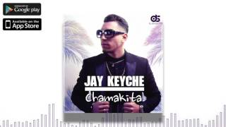 Jay Keyche  - Chamakita (Official Music)