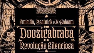 Emicida, Beatnick & K-Salaam Part. Rael da Rima & Evandro Fióti - Licença Aqui