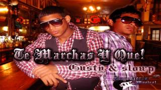Te marchas y que - Gusty & Slowp