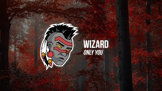 Wizard - Only You