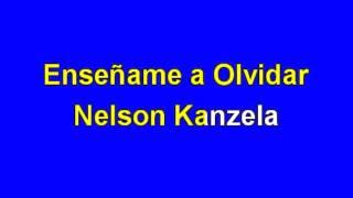 Karaoke Enseñame a Olvidar Nelson Kanzela