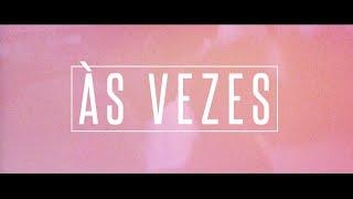 D.A.M.A - Às Vezes (Official Video)