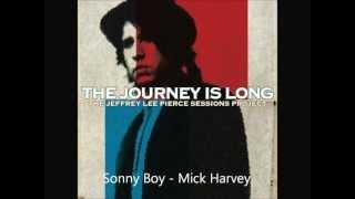 Mick Harvey - Sonny Boy | The Jeffrey Lee Pierce Sessions Project