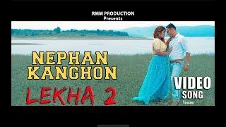 NEPHAN KANGHON | SANJAY TERANG & MANAI RONGPHARPI | KARBI FILM SONG | LEKHA 2 | 2018
