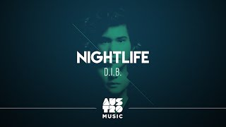 NightLife -  D.I.B. [Áudio Oficial]