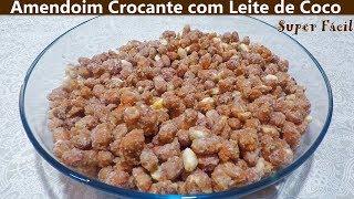 Amendoim Crocante com Leite de Coco /APENAS COM 3 INGREDIENTES / Amendoim Cri Cri