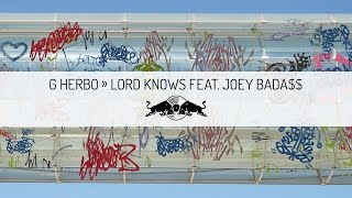 G Herbo - Lord Knows feat. Joey Bada$$ | Red Bull Sound Select