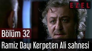 Ezel 32.Bölüm Ramiz Dayı Kerpeten Ali Sahnesi