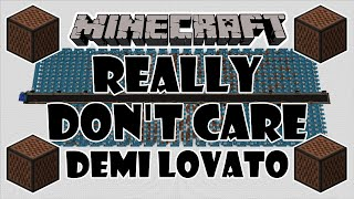 ♪ [FULL SONG] MINECRAFT Really Don't Care by Demi Lovato ft. Cher Lloyd in Note Blocks w/Lyrics ♪