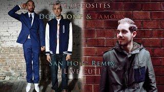 The Opposites–Dom, Lomp & Famous (San Holo Remix) [Live cut]