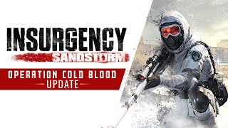 Insurgency: Sandstorm gets new map and weapons in free Cold Blood update
