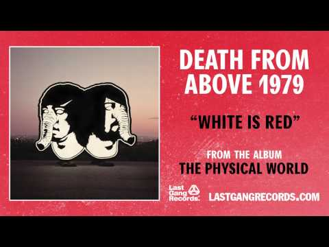 death-from-above-1979-white-is-red-lastgangradio