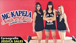 MC Kapela - Senta e Chora (Coreografia Jéssica Sales)