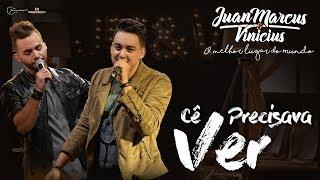 Juan Marcus e Vinícius - Cê precisava ver (DVD O melhor lugar do mundo)