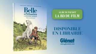 Belle & Sébastien, l'aventure continue - Bande annonce de la BD