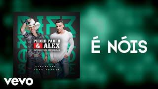 Pedro Paulo & Alex - É Nóis (Pseudo Video)