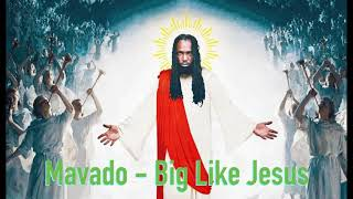 Mavado   Big Like Jesus - 2018