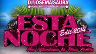 Ale Mendoza & Alex Aviño - Esta Noche (Jose Pimba DJ & DJ Josema Saura Edit 2014)